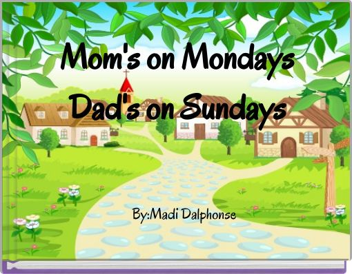 Mom's on Mondays Dad's on Sundays