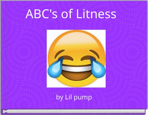 ABC's of Litness