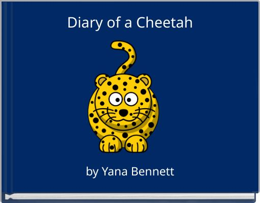 Diary of a Cheetah