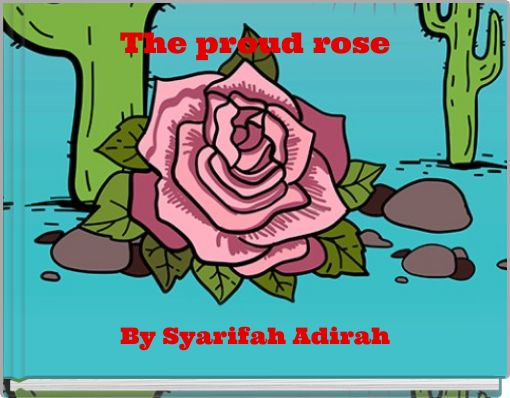The proud rose
