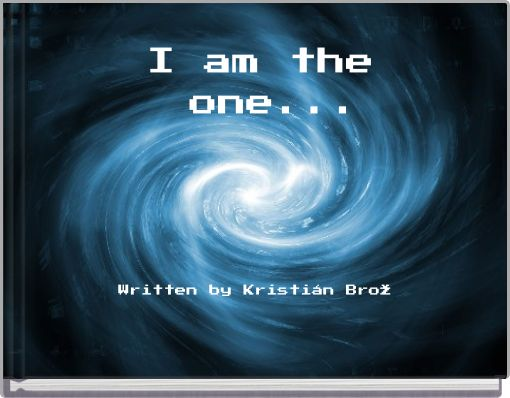 I am the one...