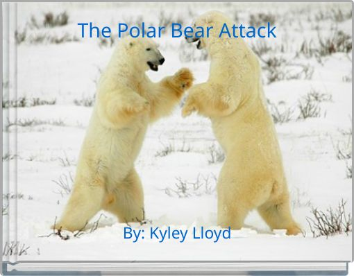 The Polar Bear Attack