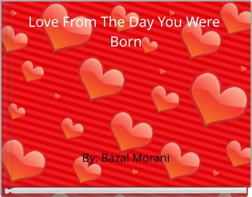 Love From The Day You Were Born