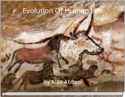 Evolution Of Human Life