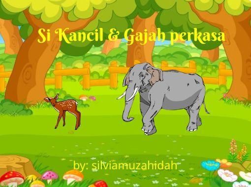Si Kancil Gajah Perkasa Free Stories Online Create Books For Kids Storyjumper