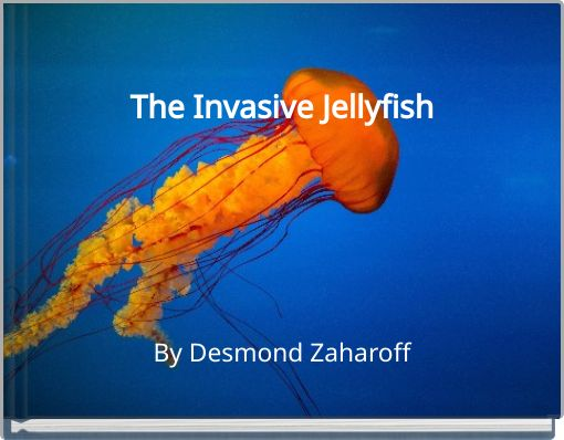 The Invasive Jellyfish