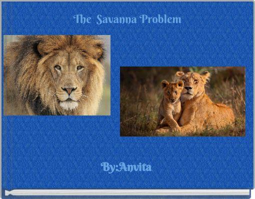 The Savanna Problem