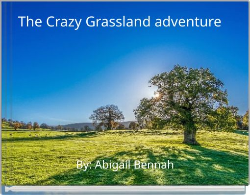The Crazy Grassland adventure