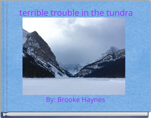 terrible trouble in the tundra