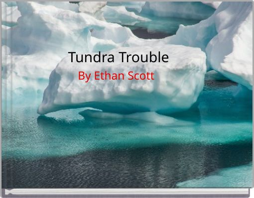 Tundra Trouble