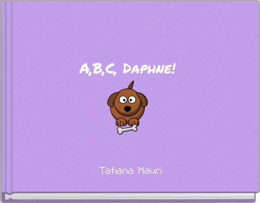 A,B,C, Daphne!
