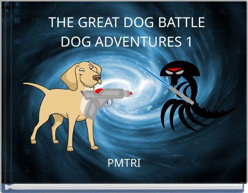 THE GREAT DOG BATTLEDOG ADVENTURES 1