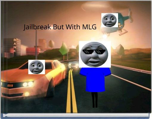 Roblox Jailbreak But with MLG