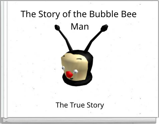 The Story of the Bubble Bee Man