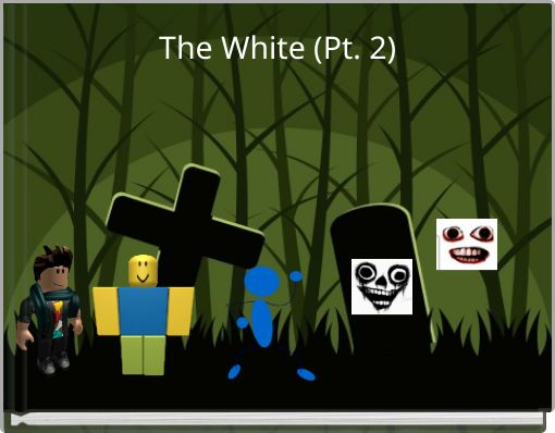 The White (Pt. 2)