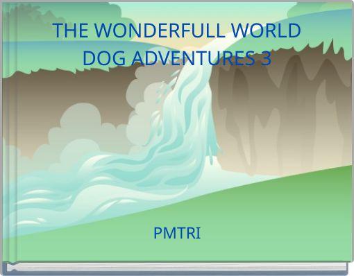 THE WONDERFULL WORLDDOG ADVENTURES 3
