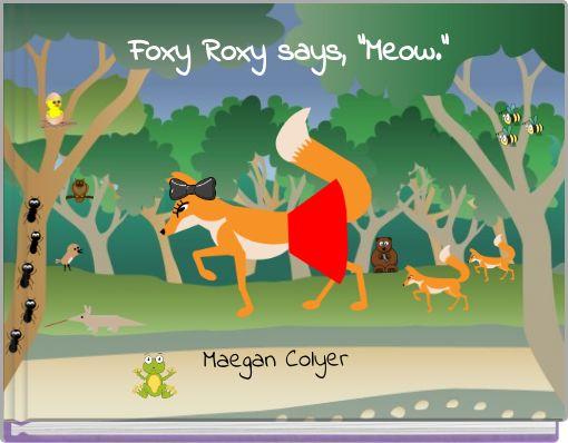 Foxy Roxy says,