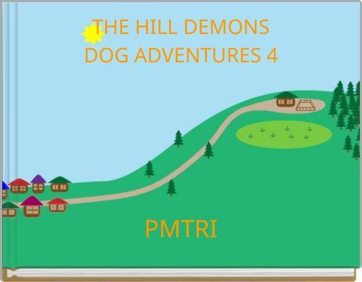THE HILL DEMONSDOG ADVENTURES 4
