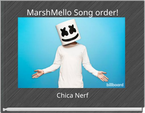MarshMello Song order!