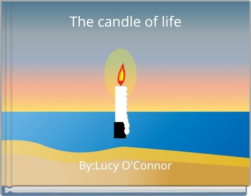 The candle of life