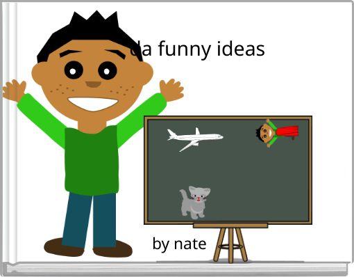 da funny ideas