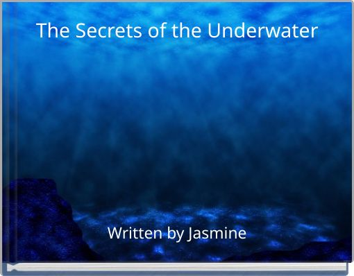 The Secrets of the Underwater