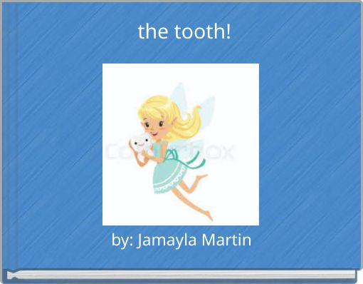 the tooth!