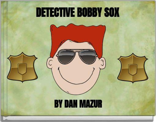 DETECTIVEBOBBY SOX