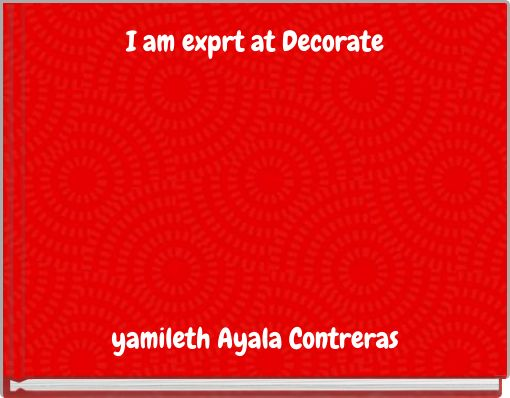 I am exprt at Decorate
