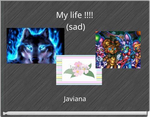 My life !!!! (sad)