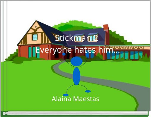 Stickman 2 Everyone hates him...