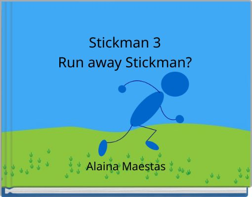Stickman 3Run away Stickman?