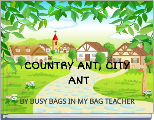 COUNTRY ANT, CITY ANT