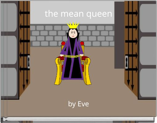 the mean queen