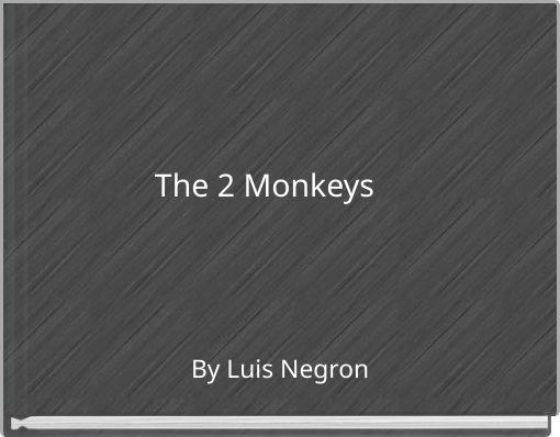 The 2 Monkeys