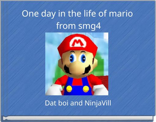 One day in the life of mario from smg4