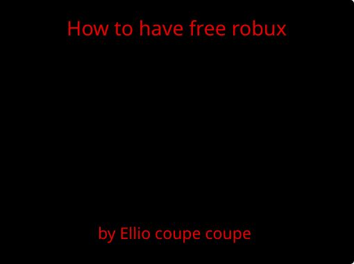 How To Have Free Robux Free Stories Online Create Books For