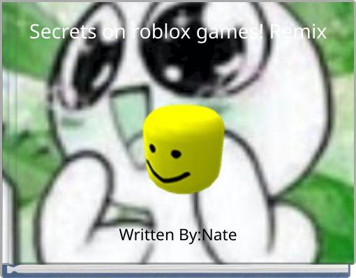Secrets on roblox games! Remix
