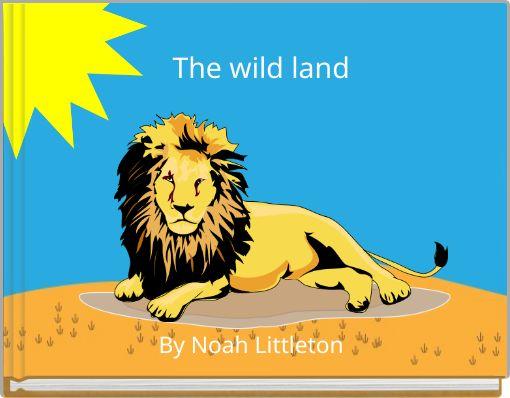 The wild land