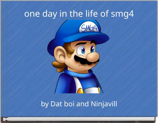 one day in the life of smg4