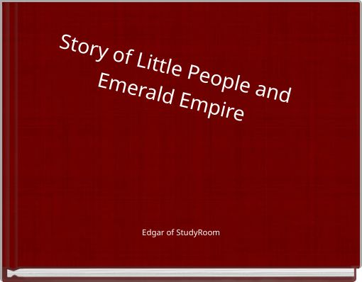 Story of Little People and Emerald Empire
