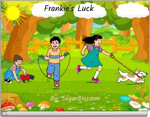 Frankie's Luck