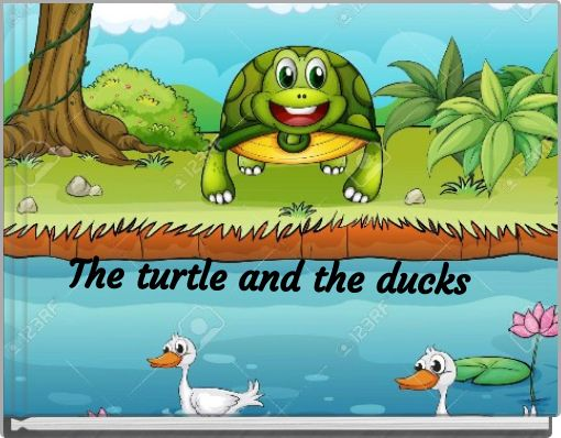 The turtle and the ducks
