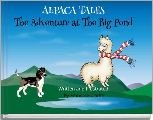 ALPACA TALES The Adventure at The Big Pond