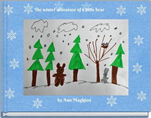The winter adventure of a little bear