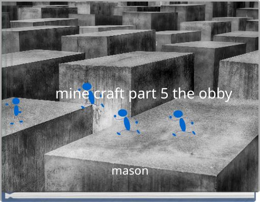 mine craft part 5 the obby