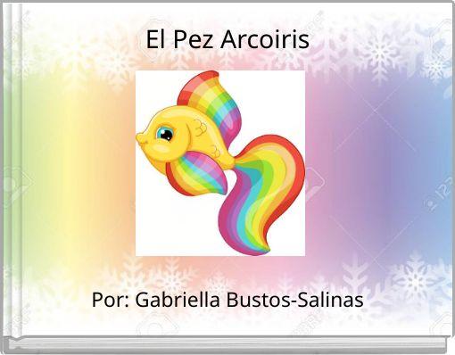 El Pez Arcoiris Free Stories Online Create Books For Kids Storyjumper