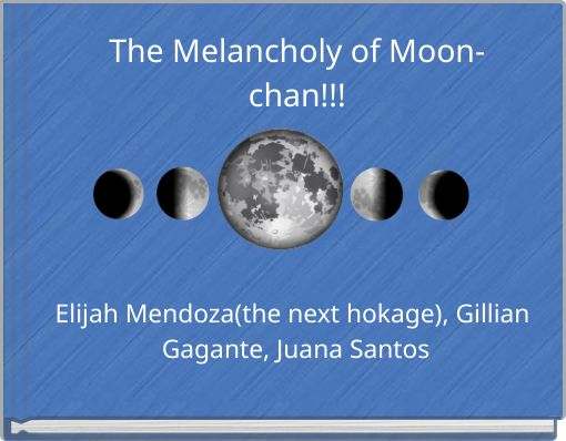 The Melancholy of Moon-chan!!!