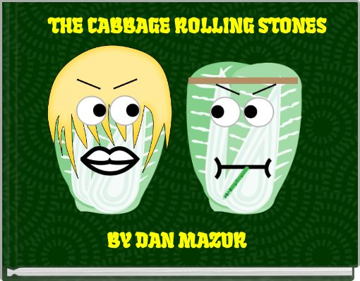 THE CABBAGE ROLLING STONES