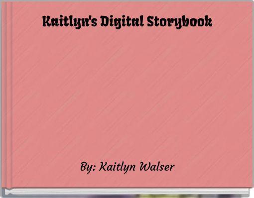 Kaitlyn's Digital Storybook